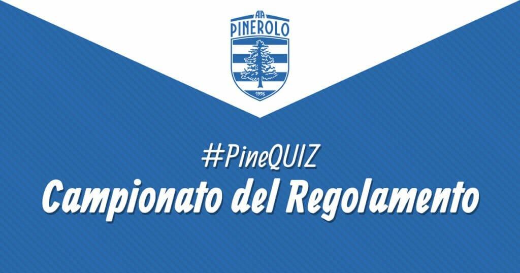 #PineQUIZ, via al Campionato del Regolamento